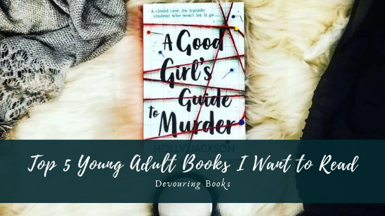 Top 5 Young Adult Books I Want to Read