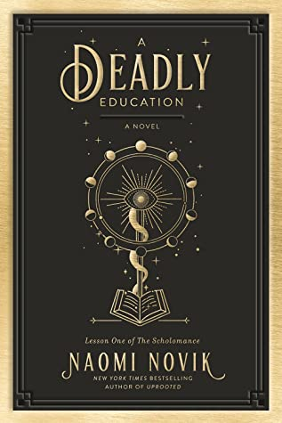 A Deadly Education by Naomi Novik