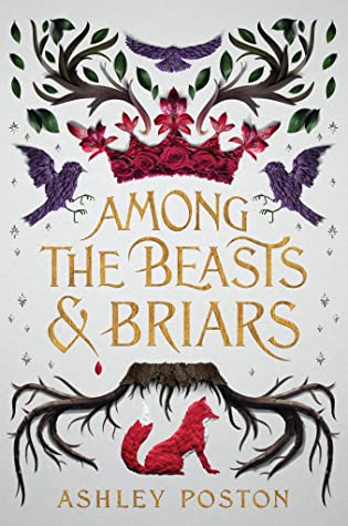 Among the Beasts and Briars by Ashley Poston