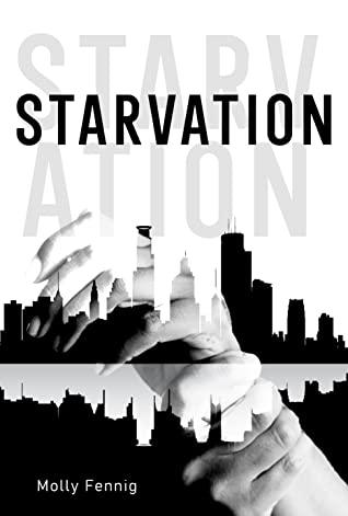 Starvation by Molly Fennig
