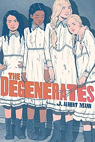 The Degenerates by J Albert Mann