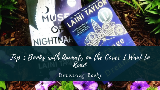 Top 5 Books with Animals on the Cover I Want to Read