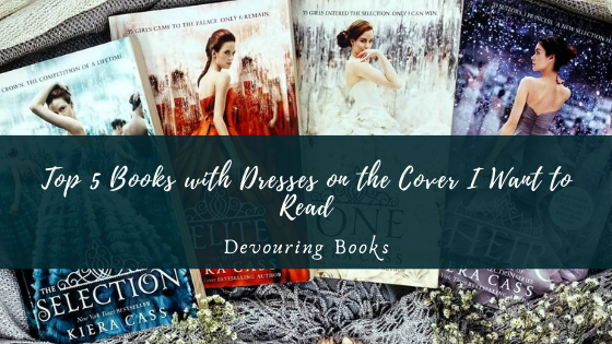Top 5 Books with Dresses on the Cover I Want to Read