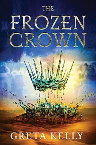The Frozen Crown by Greta Kely