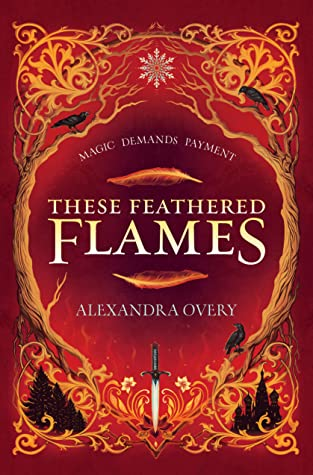 These Feathered Flames by Alexandra Overy