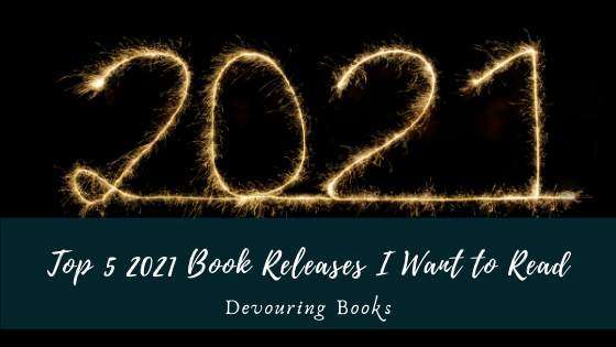 Top 5 2021 Book Releases I Want to Read