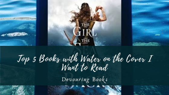Top 5 Books with Water on the Cover I Want to Read
