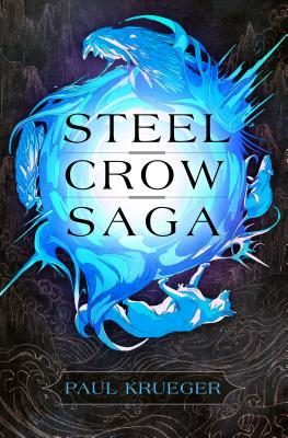Steel Crow Saga by Paul Krueger