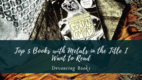Top 5 Books with Metals in the Title I Want to Read