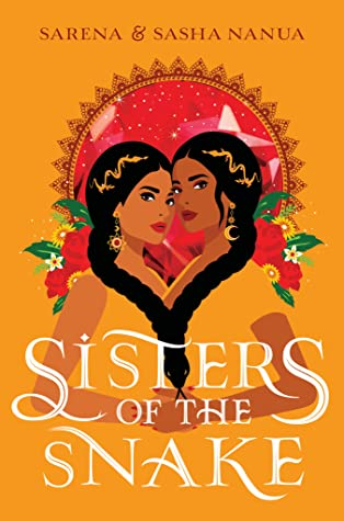 Sisters of the Snake by Sarena & Sasha Nanua