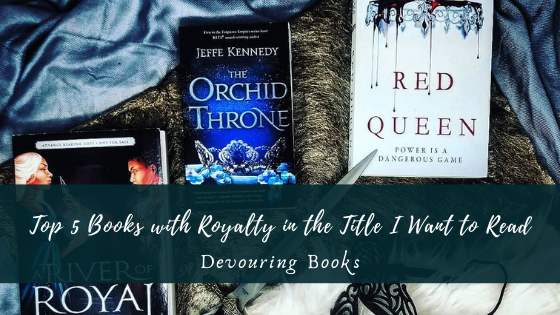 Top 5 Books with Royalty in the Title I Want to Read
