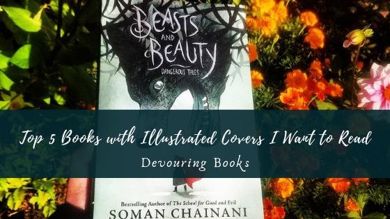 Top 5 Books with Illustrated Covers I Want to Read